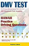 Hawaii DMV Permit Test: 200 Drivers Test Questions, including Teens Driver Safety, Permit practice tests, defensive driving test and the new 2018 driving laws