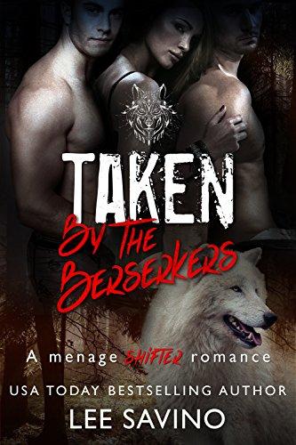 Taken by the Berserkers: A Menage Shifter Romance