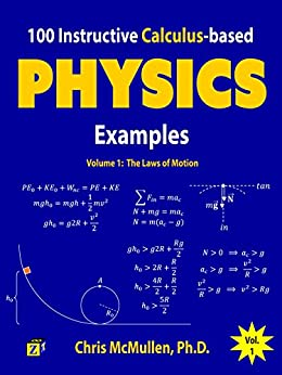 100 Instructive Calculus-based Physics Examples: The Laws of Motion (Calculus-based Physics Problems with Solutions)