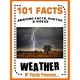 101 Facts… Weather! Weather Book for Kids (101 Earth Facts for Kids 3)