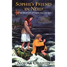 Sophie's Friend in Need: Further Adventures of Sophie Alias Star Girl by Norma Charles (2004-11-03)