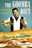 The Goomba Diet, Steven R. Schirripa and Charles Fleming, 0307353036