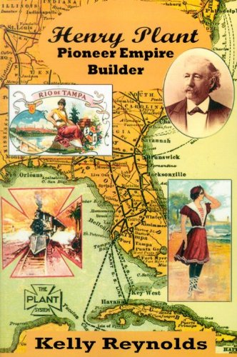 Read Online Henry Plant: Pioneer Empire Builder pdf