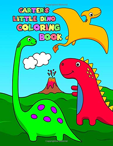Carter's Little Dino Coloring Book: Dinosaur Coloring Book for Boys with 50 Super Silly Dinosaurs