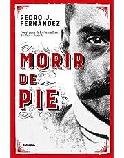 Morir de Pie / Die Standing Up