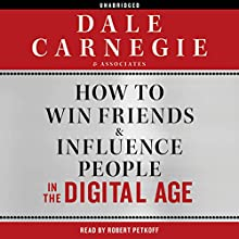 How to Win Friends and Influence People in the Digital Age Audiobook by  Dale Carnegie & Associates Narrated by Robert Petkoff