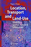 img - for Location, Transport and Land-Use: Modelling Spatial-Temporal Information book / textbook / text book