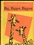 Big, bigger, biggest (A first reading book)
