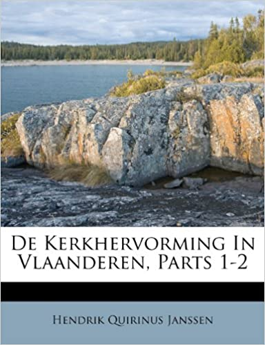 De Kerkhervorming In Vlaanderen, Parts 1-2