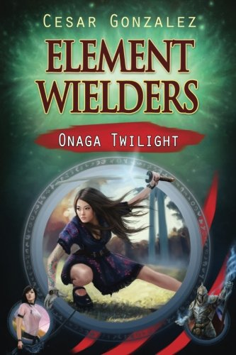 Foundations Wielders: Onaga Twilight (Volume 1)
