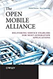 img - for The Open Mobile Alliance: Delivering Service Enablers for Next-Generation Applications book / textbook / text book