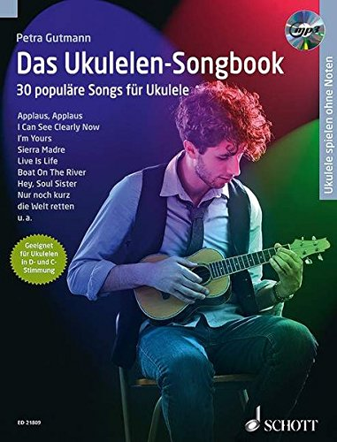 Das Ukulelen Songbook  30 Populäre Songs Für Ukulele. Ukulele. Ausgabe Mit Mp3 CD.