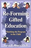 Re-Forming Gifted Education, Karen Rogers, 0910707464