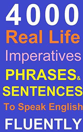 Spoken English: Real life Phrases and Sentences To Speak English Fluently (English Edition)