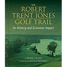 The Robert Trent Jones Golf Trail: Its History and Economic Impact