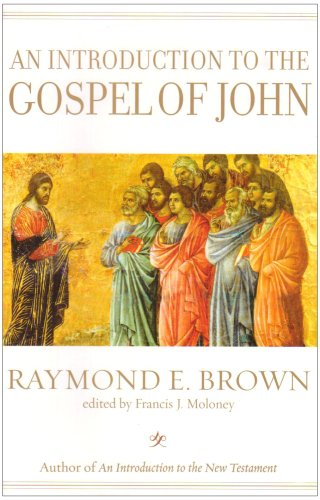 An Introduction to the Gospel of John (The Anchor Yale Bible Reference Library) (Raymond E Brown The Gospel According To John)