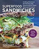 Crafting Nutritious Sandwiches with Superfoods for Every Meal and Occasion Superfood Sandwiches (Paperback) - Common