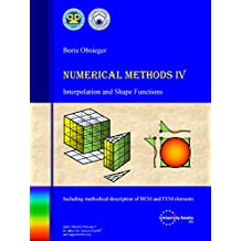 Numerical Methods IV: Interpolation and Shape Functions