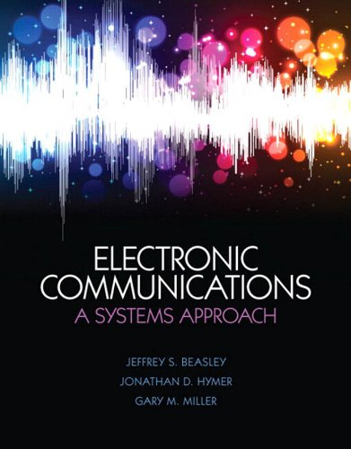 Electronic Communications: A System - Communication Electronics