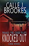 #0001 Knocked Out (PAVAD: FBI Case Files)