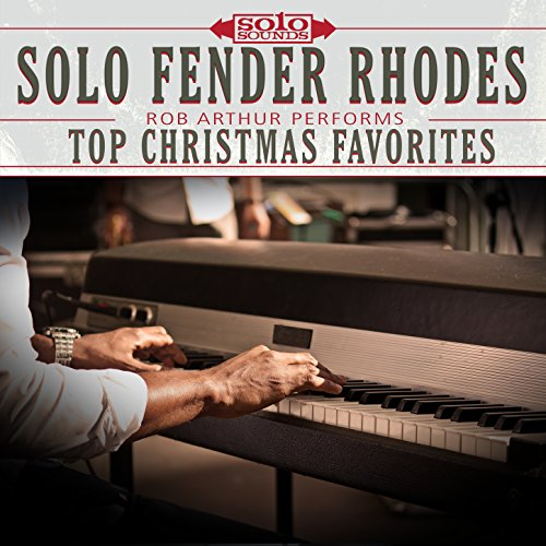 Rhodes Fender Keyboard (Solo Fender Rhodes Piano: Rob Arthur Performs Top Christmas Favorites)
