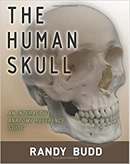 The Human Skull: An interactive anatomy reference guide: Randy Budd ...