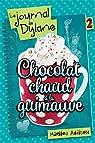 Le Journal de Dylane, tome 2 : Chocolat Chaud a la Guimauve par Marilou