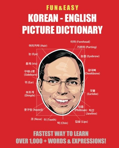 Fun & Easy! Korean - English Picture Dictionary: Fastest Way to Learn Over 1,000 + Words & Expressions (Learning English Pictures)