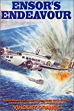Ensor's Endeavour: A Biography of Wing Commander Mick Ensor Dso and Bar, Dfc and Bar, Afc... by Orange, Vincent (September 1, 1994) Hardcover First Edition