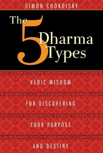 The Five Dharma Types: Vedic Wisdom for Discovering