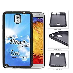 Live Your Dreams Quote With Sky Blue Backdrop Rubber Silicone TPU Cell Phone Case Samsung Galaxy Note 3 III N9000 N9002 N9005