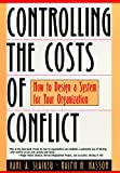 Controlling the Costs of Conflict: How to Design aSystem for Your Organization