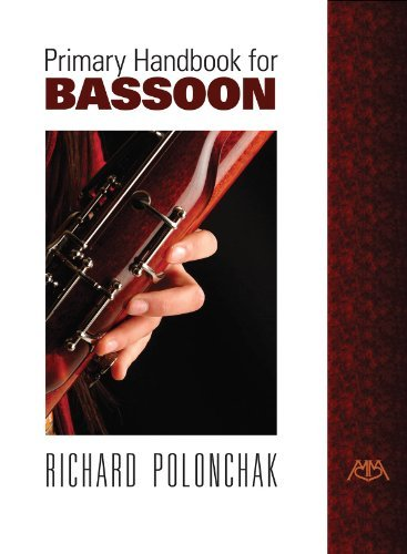 Primary Handbook for Bassoon [Paperback] [2000] (Author) Richard Polonchak