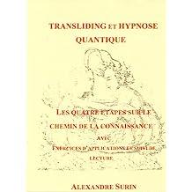 Les quatre étapes sur le chemin de la Connaissance (Transliding et Hypnose quantique t. 4) (French Edition)