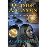 Outside Ascension: Book One of the Levels of Ascension
