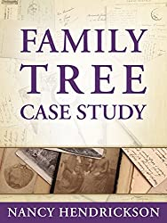 Family Tree Case Study: A Short Guide to Solving Research Problems Online (One-Hour Genealogist Book 3)