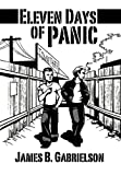 Eleven Days of Panic, James B. Gabrielson, 1452024375