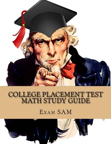 College Placement Test  Study Guide for Math: CPT Test Math Practice Tests with 250 Problems and Solutions