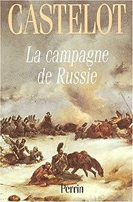 La campagne de russie par André Castelot