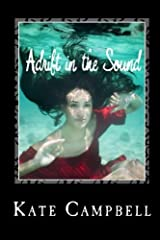 Adrift in the Sound by Kate Campbell (2012-05-19) Paperback