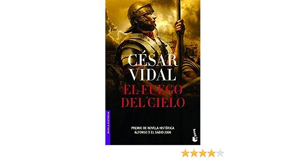 El fuego del cielo (Novela histórica): Amazon.es: Vidal ...