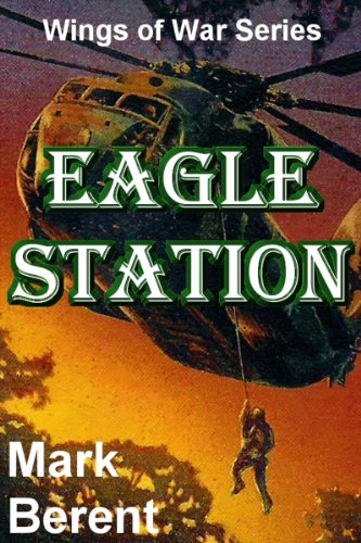 EAGLE STATION: An Historical Novel of War and Politics (Wings of War Book 4)