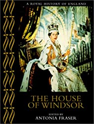 The House of Windsor (A Royal History of England)