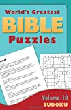 World's Greatest Bible Puzzles--Volume 10 (Sudoku), Barbour Publishing Staff, 162416272X