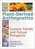 Plant-Derived Antimycotics : Current Trends and Future Prospects, , 1560229276