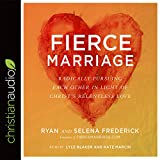 #9: Fierce Marriage: Radically Pursuing Each Other in Light of Christ's Relentless Love