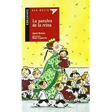 La patulea de la reina/ The patulea of the Queen