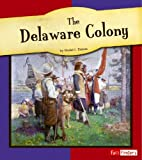 img - for The Delaware Colony (The American Colonies) book / textbook / text book