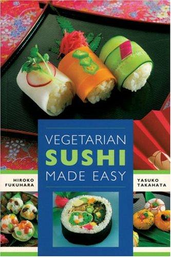 Vegetarian Sushi Made Easy (Sushi Vegetarian)