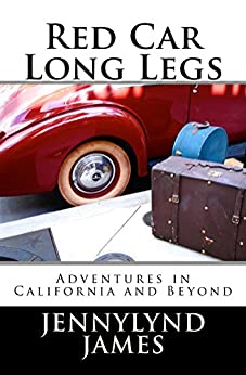 Red Car Long Legs: Adventures in California and Beyond by [James, Jennylynd]